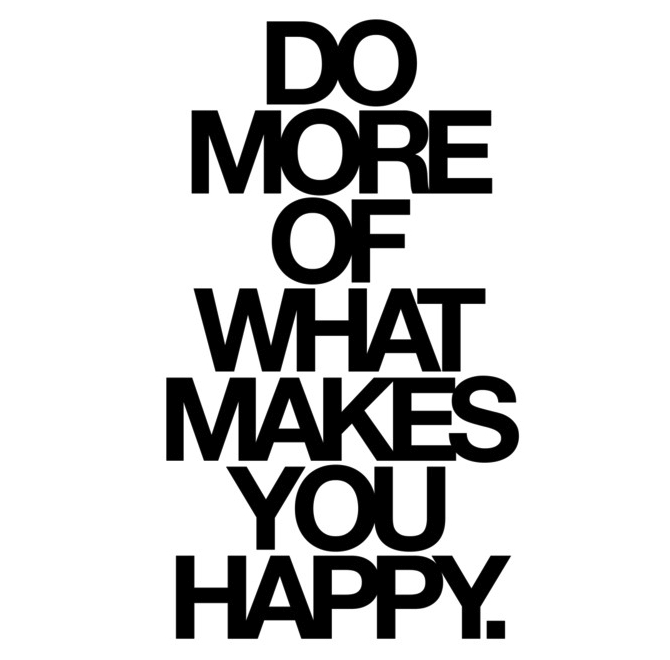 do more of what makes you happy love _ glitterinc.com