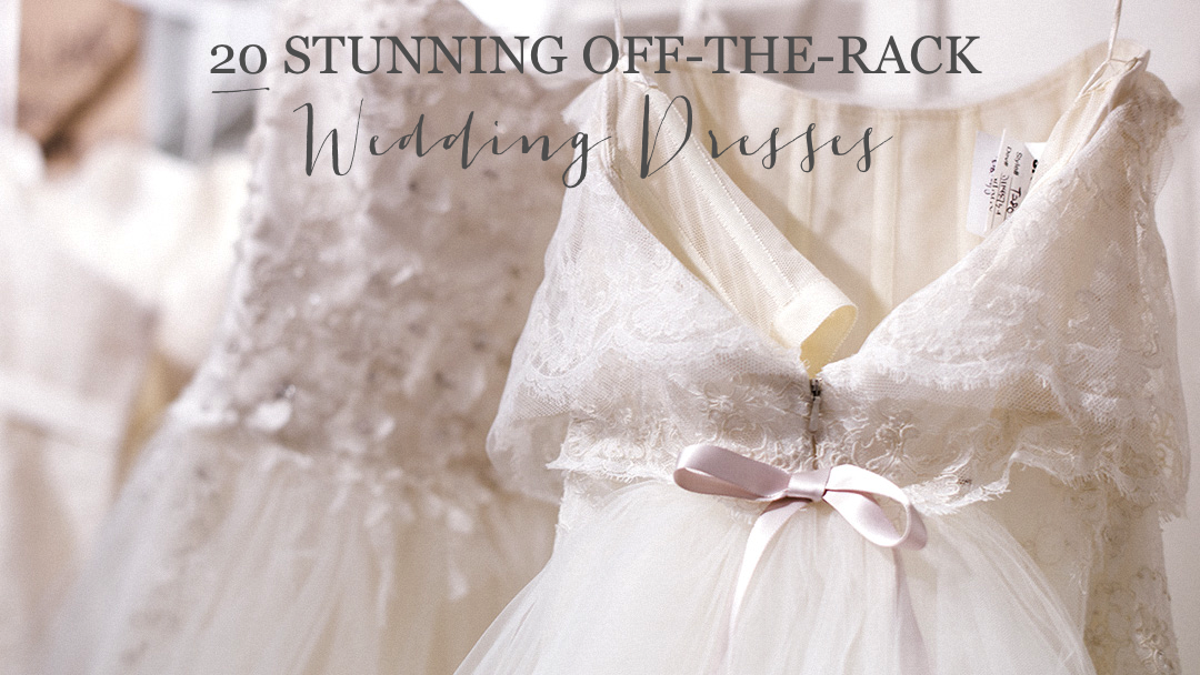 20 show stopping off the rack wedding dresses glitter for Wedding dresses to buy off the rack