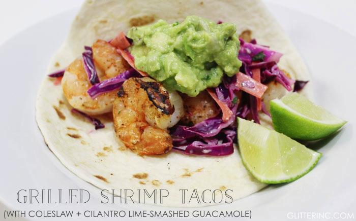 Grilled Shrimp Tacos with Purple Cabbage Coleslaw and Cilantro Lime-Smashed Guacamole Recipe - glitterinc.com