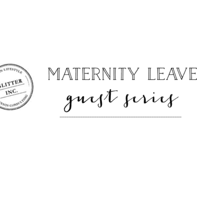"""""""Maternity Leave"""" Guest Post Series"""