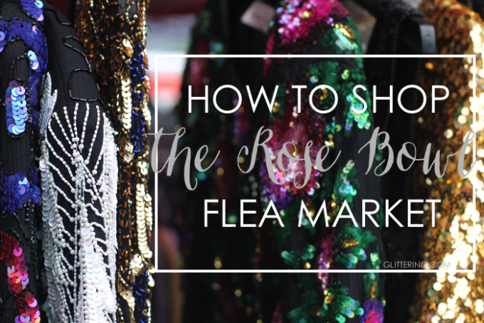 How-to-Shop-the-Rose-Bowl-Flea-Market---glitterinc.com
