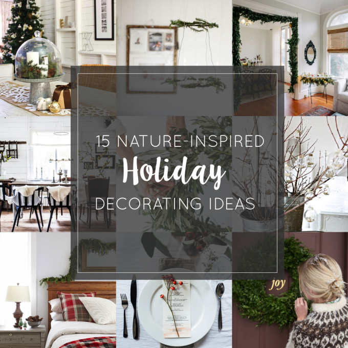 How to Decorate your home with 15 Nature-Inspired Holiday Decorating Ideas for Christmas and The Holidays