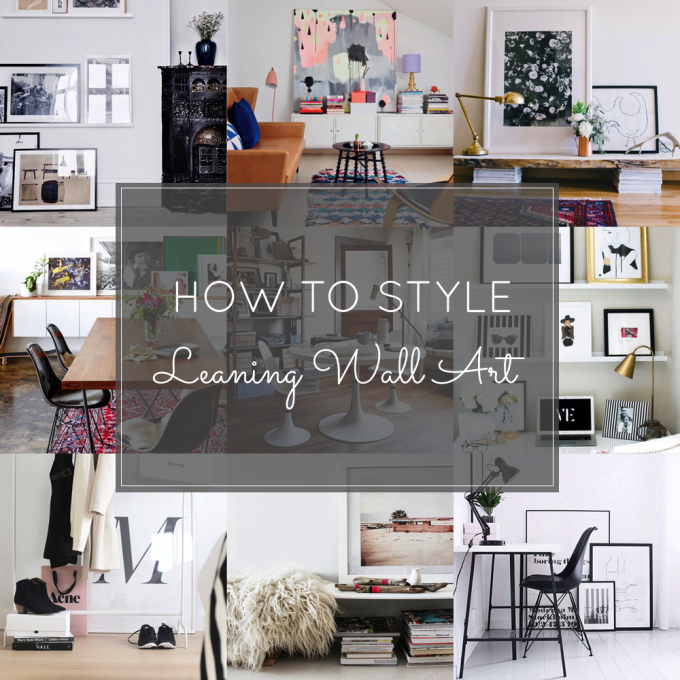 How to Style Leaning Framed Wall Art