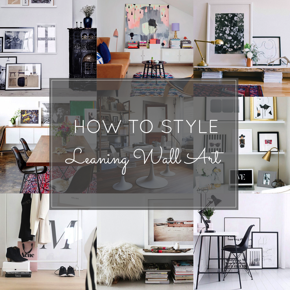 How to Style Leaning Framed Wall Art & 12 Leaning Wall Art Ideas | Glitter Inc.