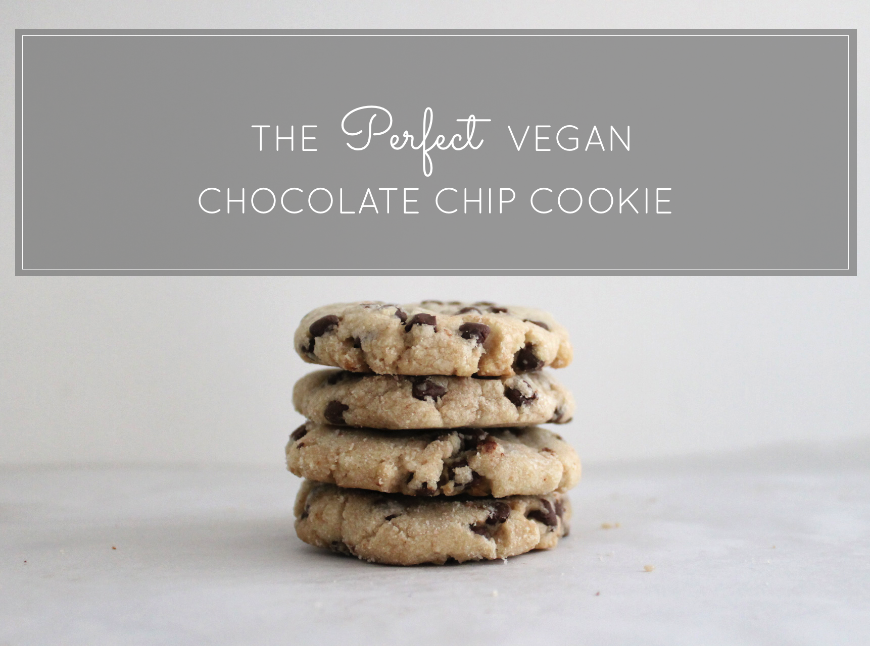 How to Make the Best Vegan Chocolate Chip Cookies | Glitter, Inc ...