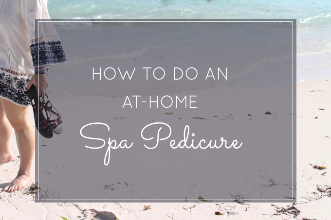 How to DIY an at-home spa pedicure for super soft feet. (Just in Time for Summer!)