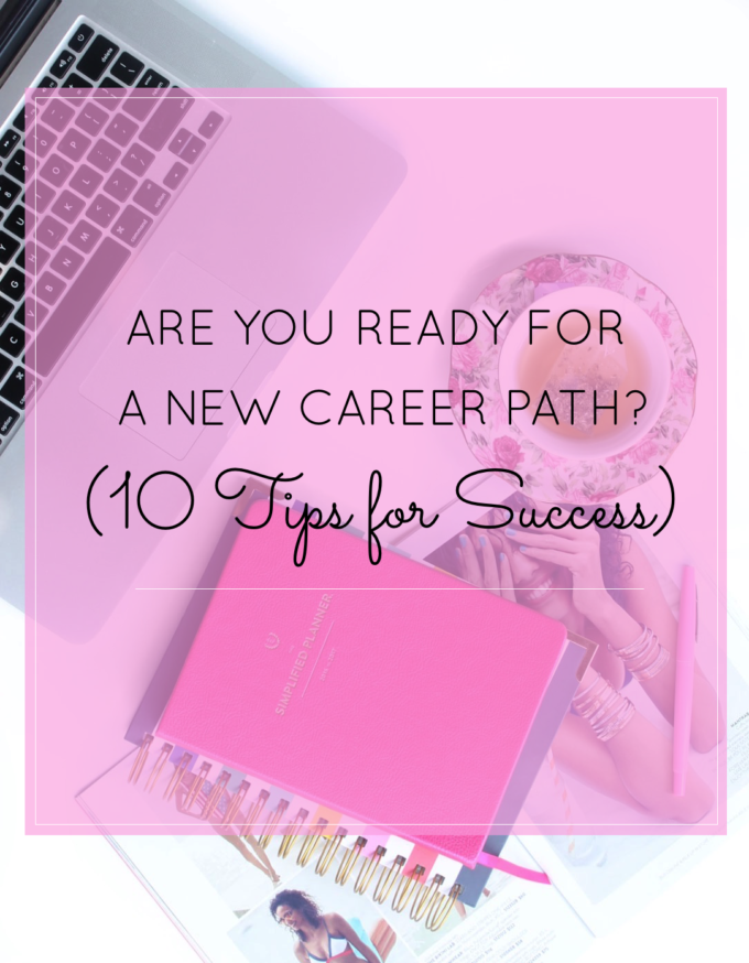 Are You Ready for a New Career Path? 10 Tips for Success. Click through to get inspired.