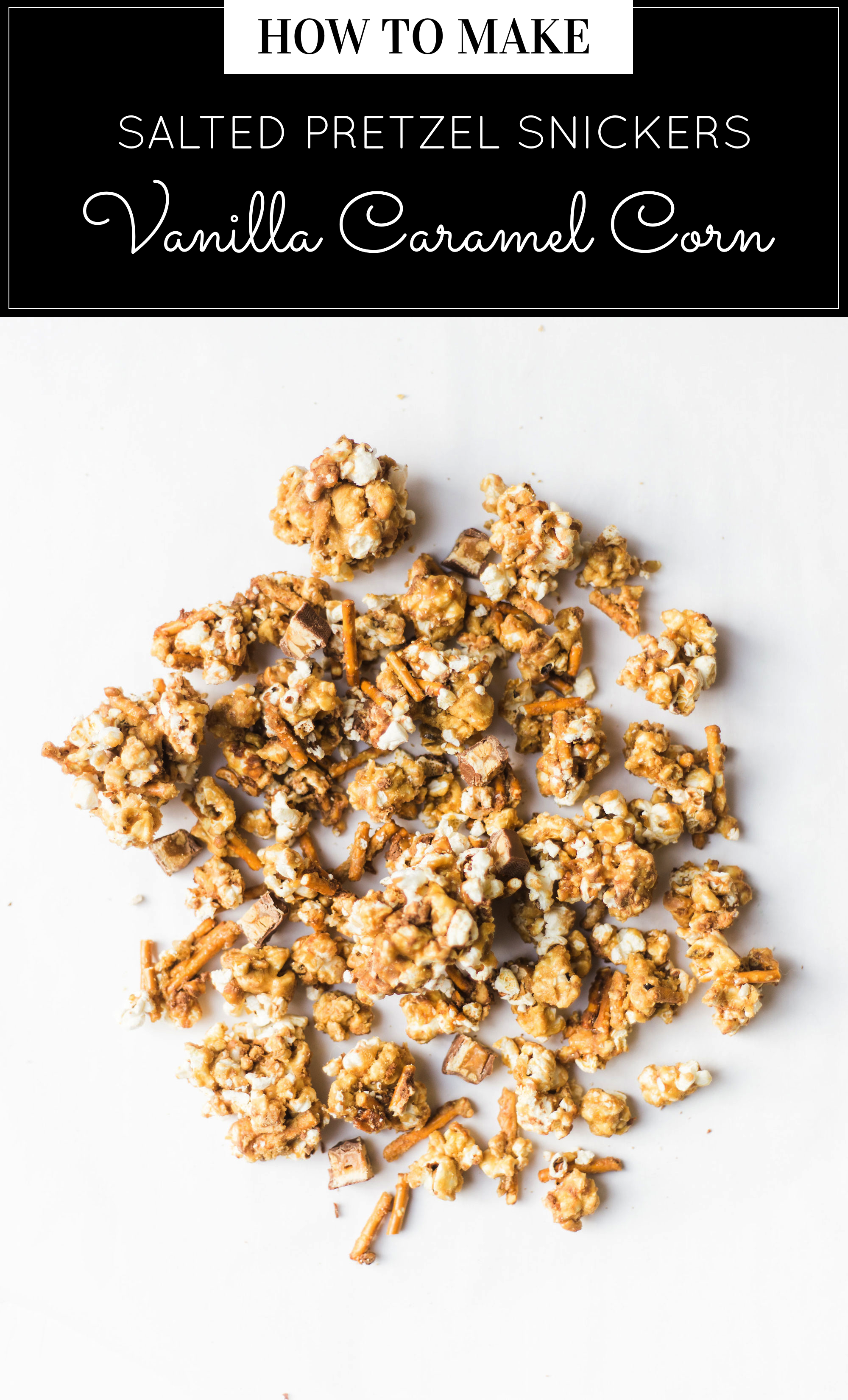 How to make your new favorite game day salted pretzel Snickers vanilla caramel corn. This sweet and salty mixture is just TOO GOOD. Click through for the recipe. | glitterinc.com | @glitterinc
