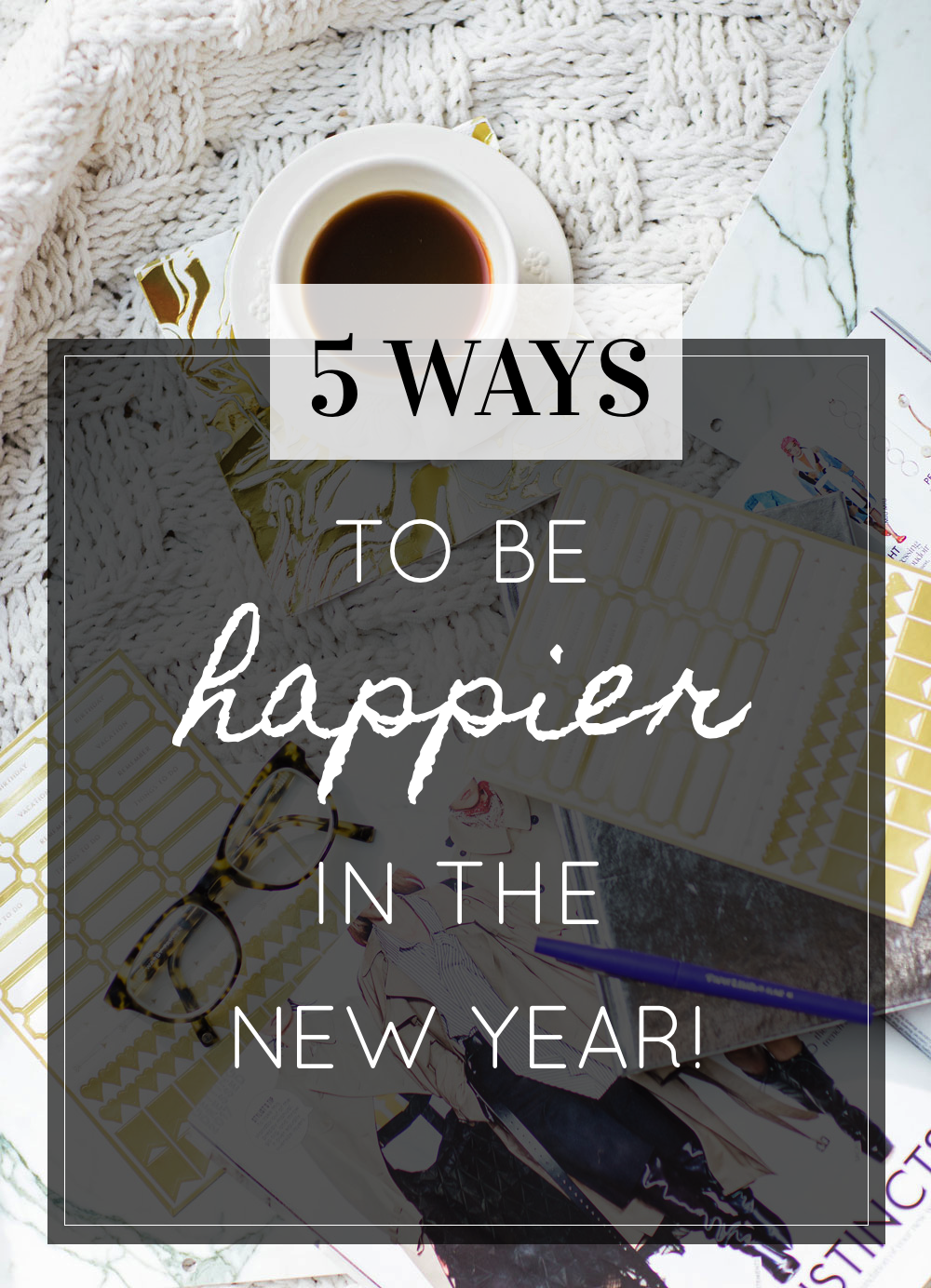 5 Ways I Plan to Be Happier in the New Year. (And you can too!) Click through for the details. | glitterinc.com | @glitterinc