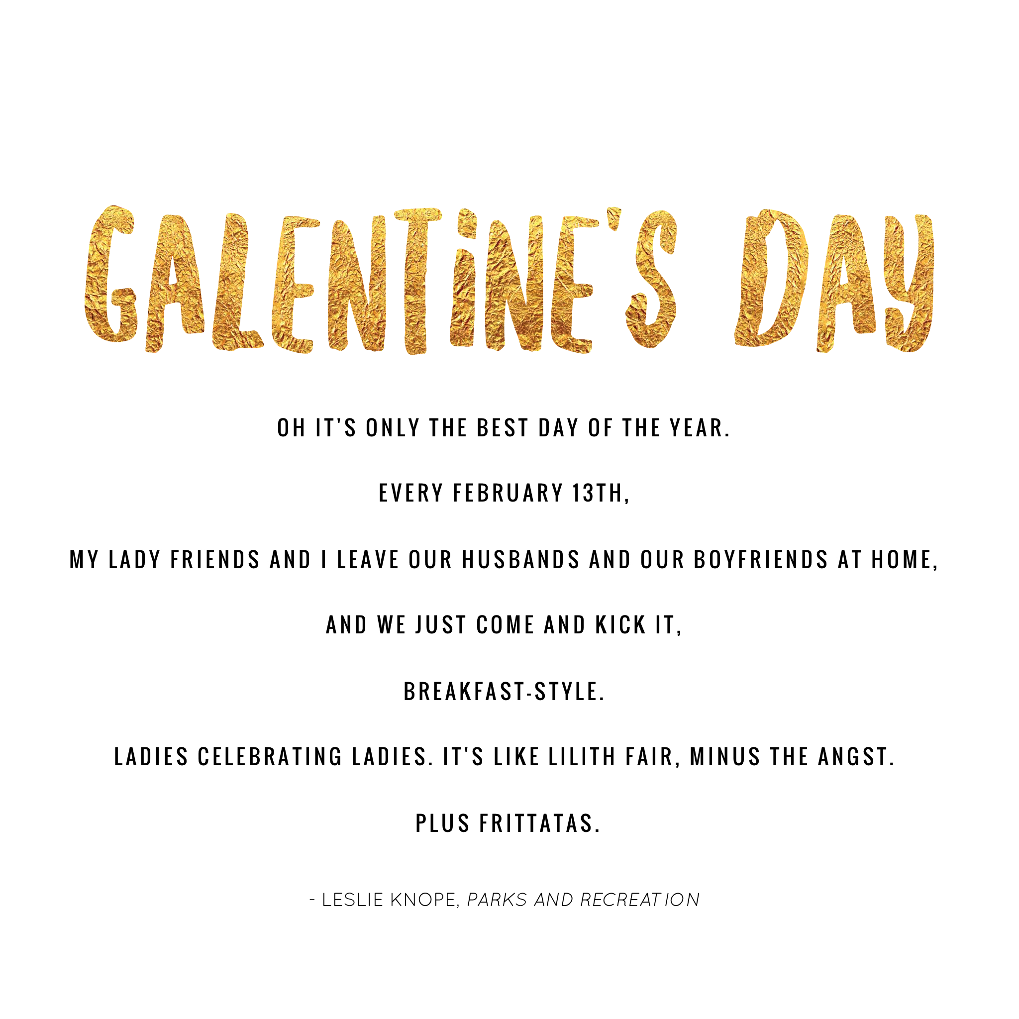 "The Definition of Galentine's Day, according to Leslie Knope, ""Parks and Recreation."" Click through for the details. 