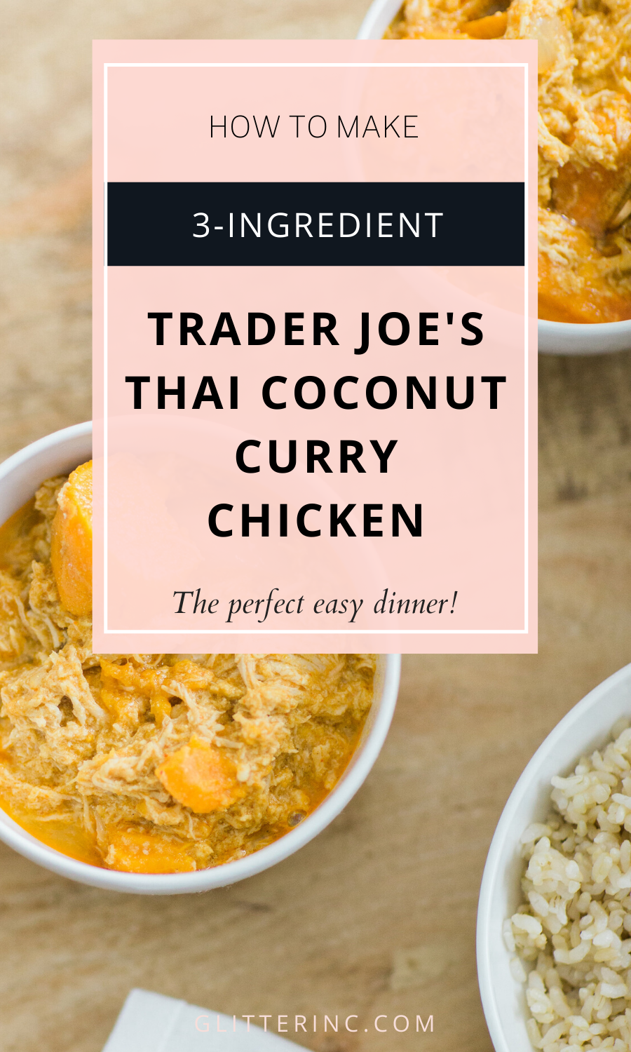 Our favorite 3-Ingredient Trader Joe's Thai Coconut Curry Chicken. Click through for the EASY recipe. #easydinner #traderjoesdinner #traderjoes #slowcooker #crockpot #instantpot | glitterinc.com | @glitterinc