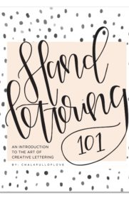 Hand Lettering 101: An Introduction to the Art of Creative Lettering by Chalkfulloflove