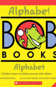 My First BOB Books: Alphabet by Lynn Maslen Kertell