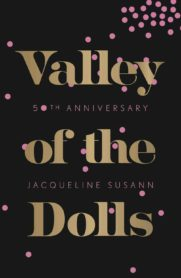 Valley of the Dolls, 50th Anniversary Edition by Jacqueline Susann
