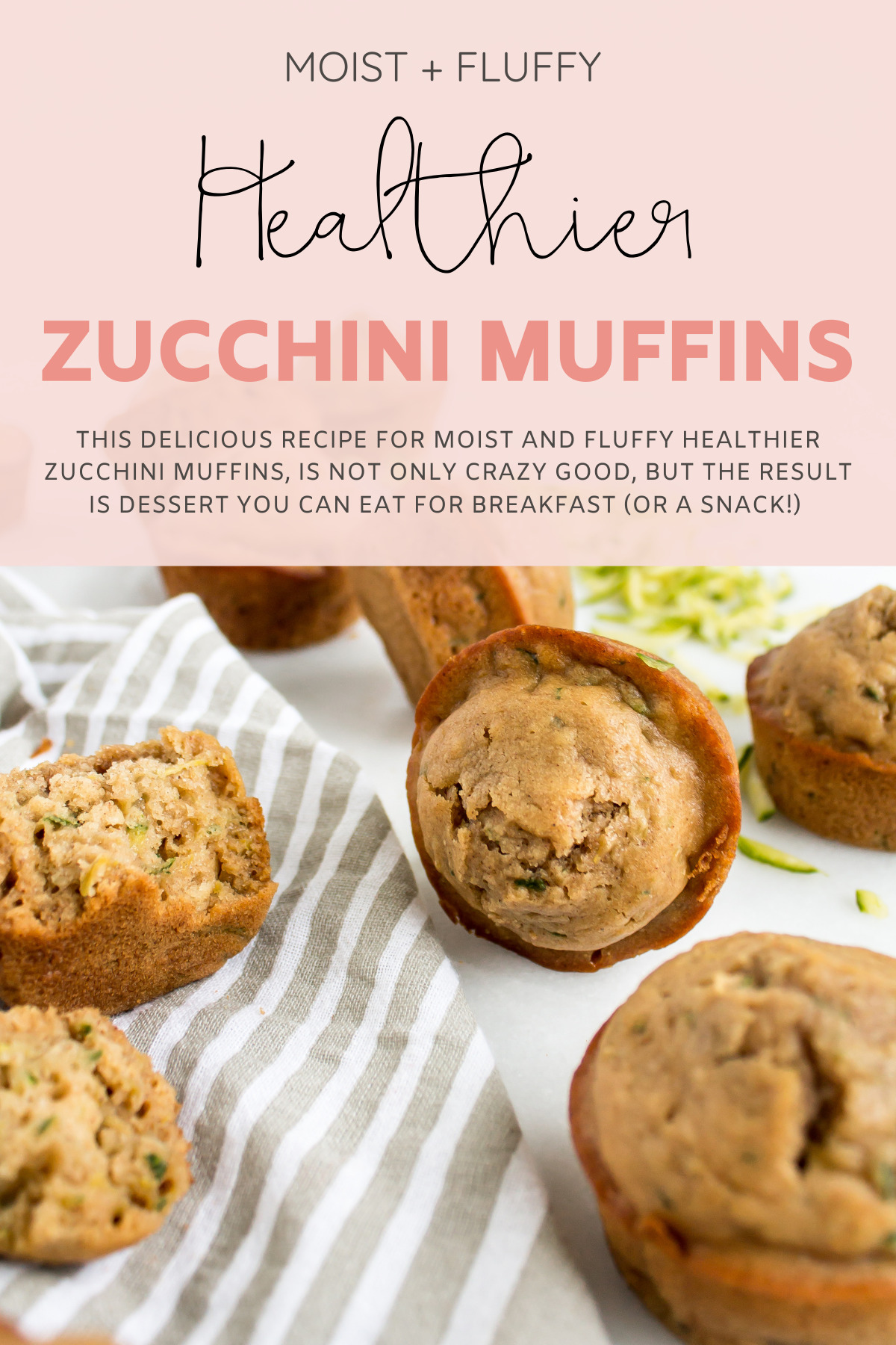 This recipe for moist and fluffy healthier zucchini muffins, is not only crazy good, but the result is dessert you can eat for breakfast (or literally any other reason), every single day. These also make a perfect healthy snack. Yum! | glitterinc.com | @glitterinc