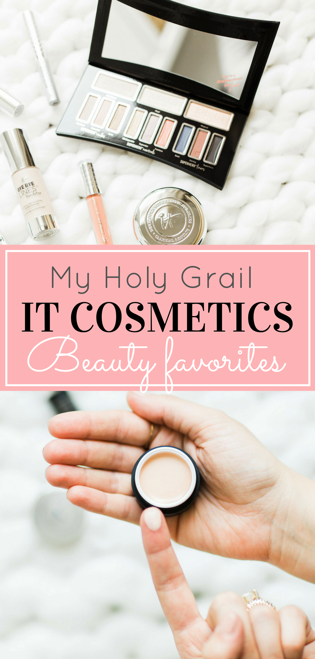 Beauty blogger Lexi of Glitter, Inc. shares her must-have IT Cosmetics makeup and skincare products. (Seriously, these are game-changing favorites!) | glitterinc.com | @glitterinc - The IT Cosmetics Products I Swear By by popular North Carolina style blogger, Glitter, Inc.