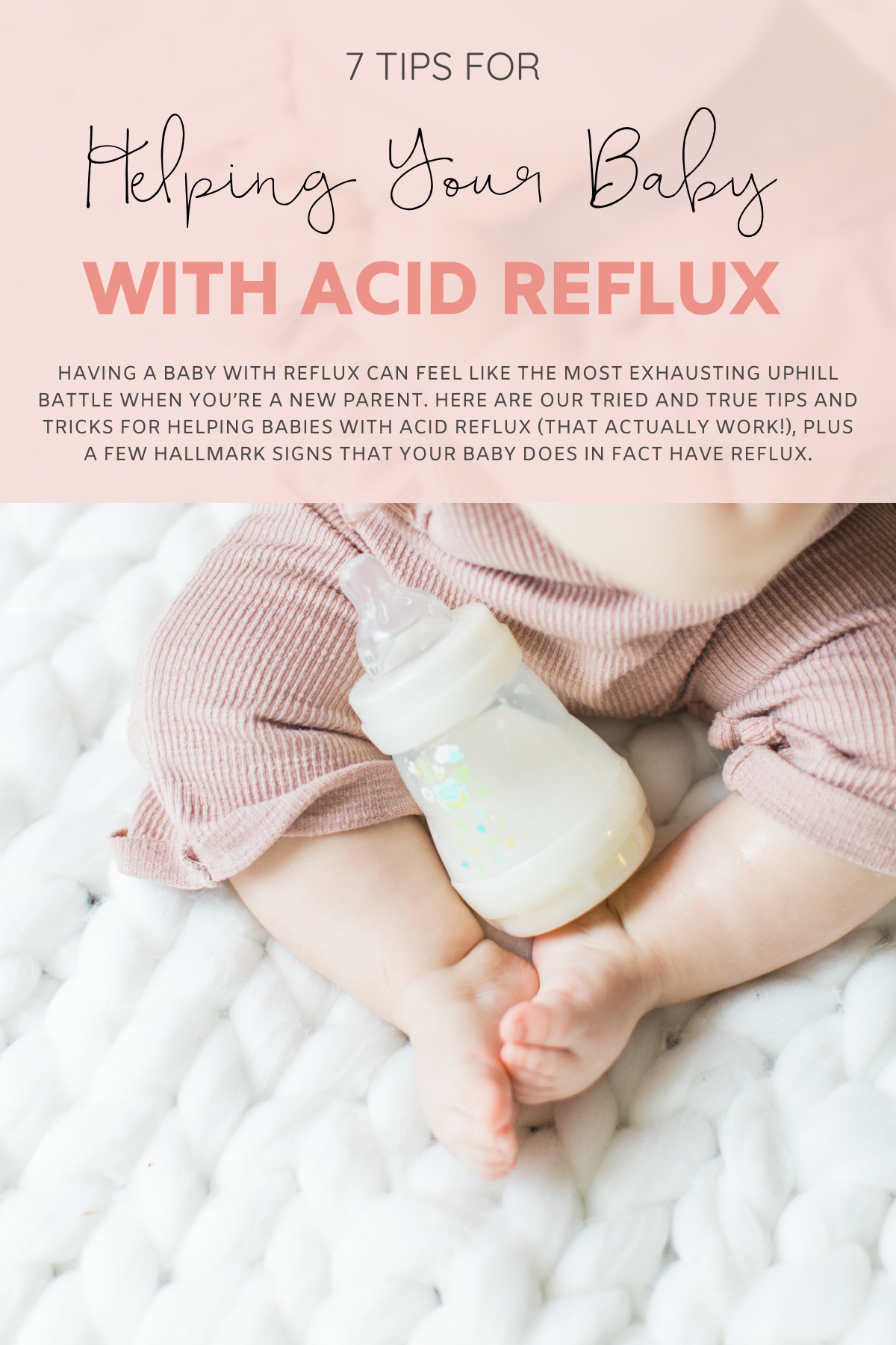 Having a baby with acid reflux can feel like the most exhausting uphill battle when you're a new parent. Having had two babies who both suffered from acid reflux, and after talking to countless doctors and fellow reflux families, we came up with a list of 7 tips and tricks for helping babies with acid reflux (that actually work!), plus a few hallmark signs that your baby does in fact have reflux.