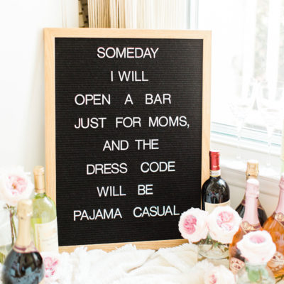 Pajama Casual Bar Just for Moms - Motherhood - Felt Letter Board Quotes