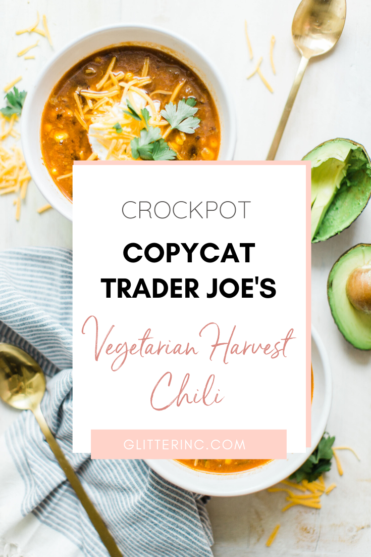 Obsessed with Trader Joe's Harvest Chili? Looking to whip up a delicious family dinner on a budget? Make your own easy copycat crockpot Trader Joe's harvest chili. (Say that three times fast!) This soup is vegetarian and so yummy. Click through for the recipe. #harvestchili #traderjoes #vegetarianchili #soup #vegetariansoup #crockpotchili #crockpotsoup #instantpot #instantpotchili | glitterinc.com | @glitterinc