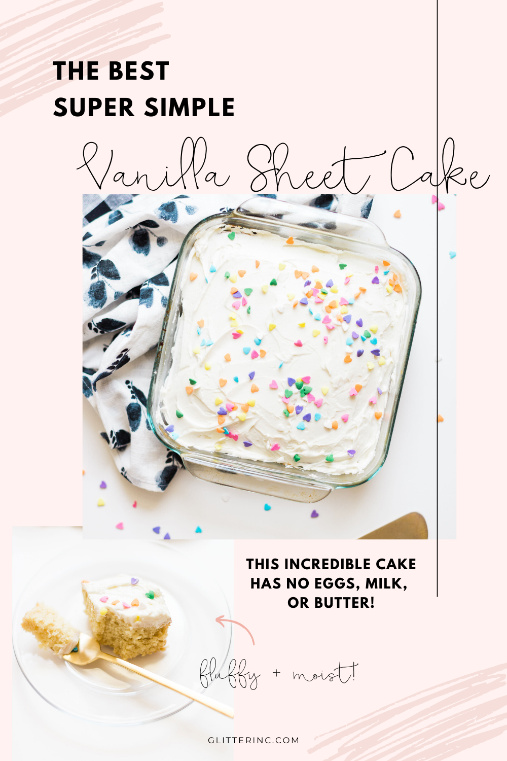 This simple homemade vanilla sheet cake is moist, fluffy, yummy, has NO eggs, milk, or butter, can be made all in one baking pan, comes out perfect every single time, and is way better than boxed cake mix. Click through for the recipe. | glitterinc.com | @glitterinc