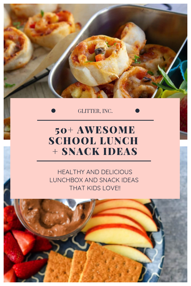 50+ Awesome Lunch AND Snack Ideas Your Kids Will Love