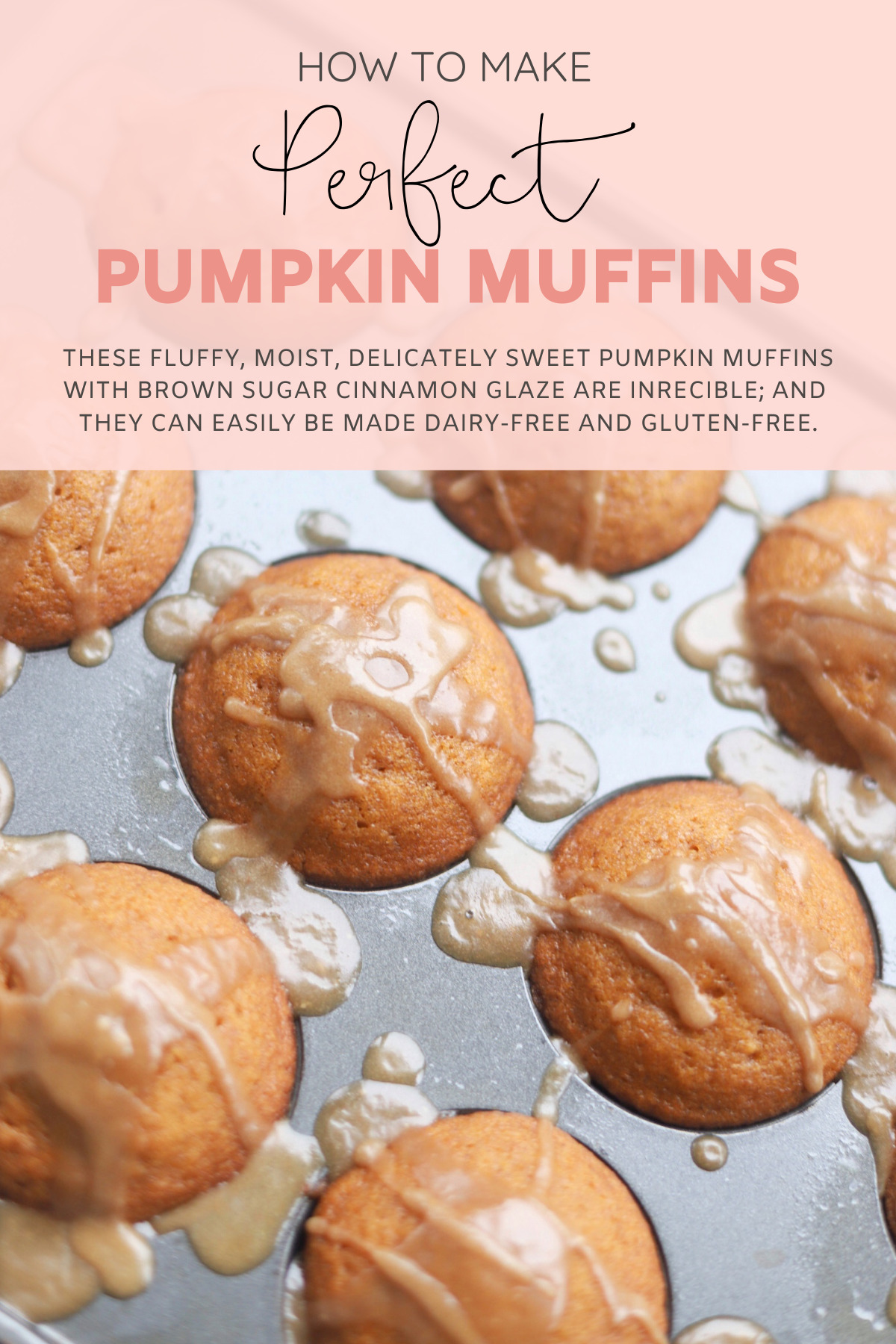 Say hello to the most incredible fluffy, moist, delicately sweet pumpkin muffins topped with my new favorite brown sugar cinnamon glaze. They can also easily be made dairy-free and gluten-free. | @glitterinclexi | GLITTERINC.COM
