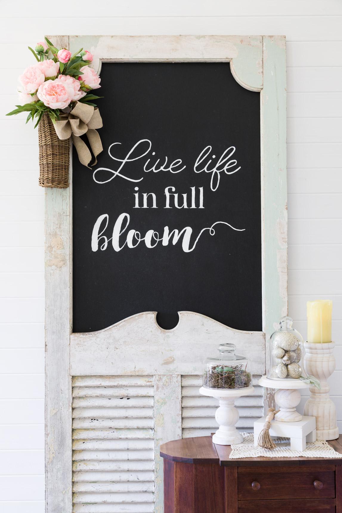 DIY Live Life in Full Bloom Farmhouse Chalkboard Sign
