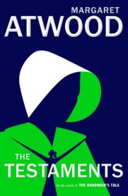 The Testaments, The Sequel to The Handmaid's Tale by Margaret Atwood