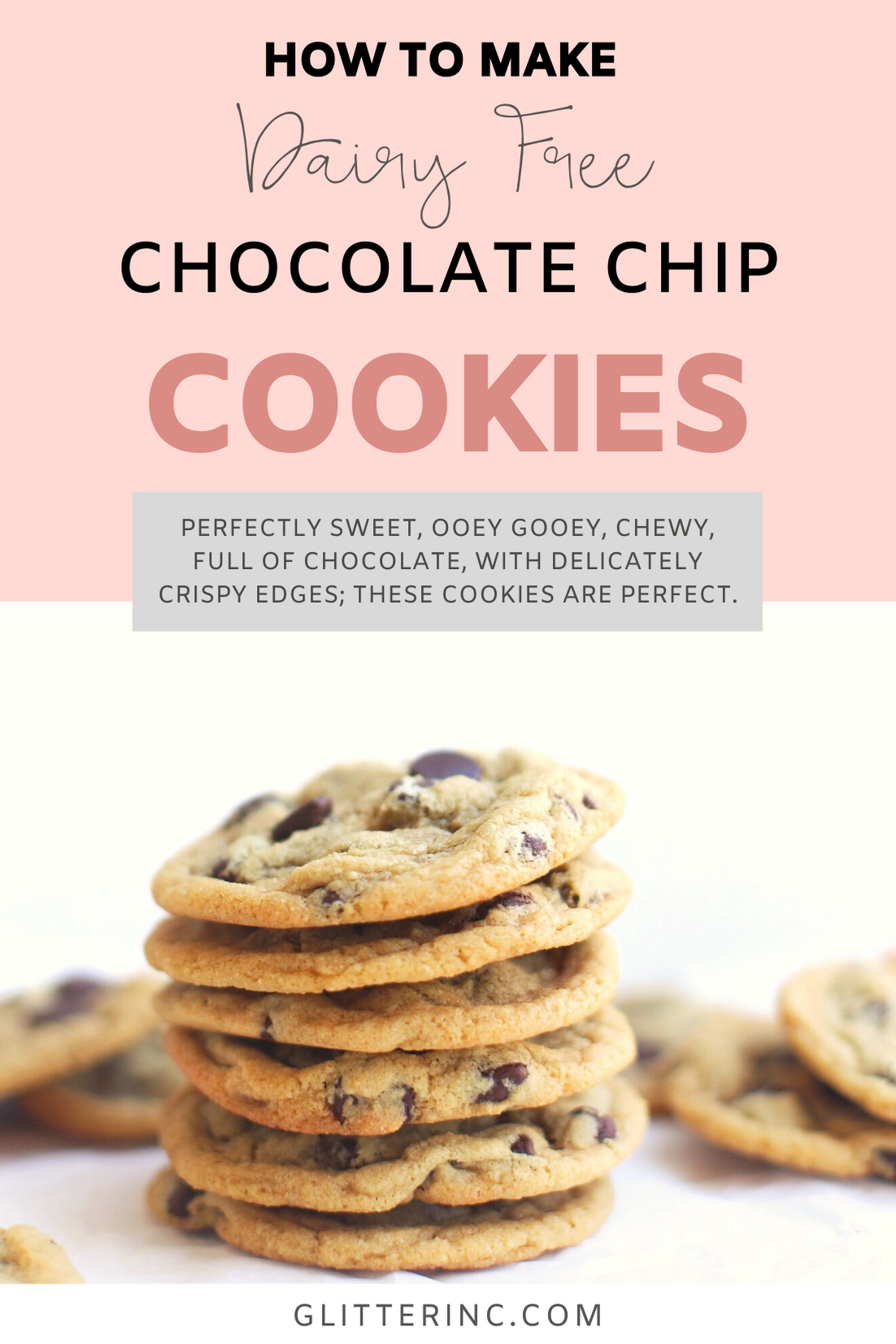 These are the very best dairy free chocolate chip cookies ever. Made in one bowl, the easy recipe results in ooey gooey, oh-so-soft and chewy perfect chocolate chip cookies every time. Plus, we have a few tricks for making these cookies vegan, and/or gluten-free too! | glitterinc.com | @glitterinc