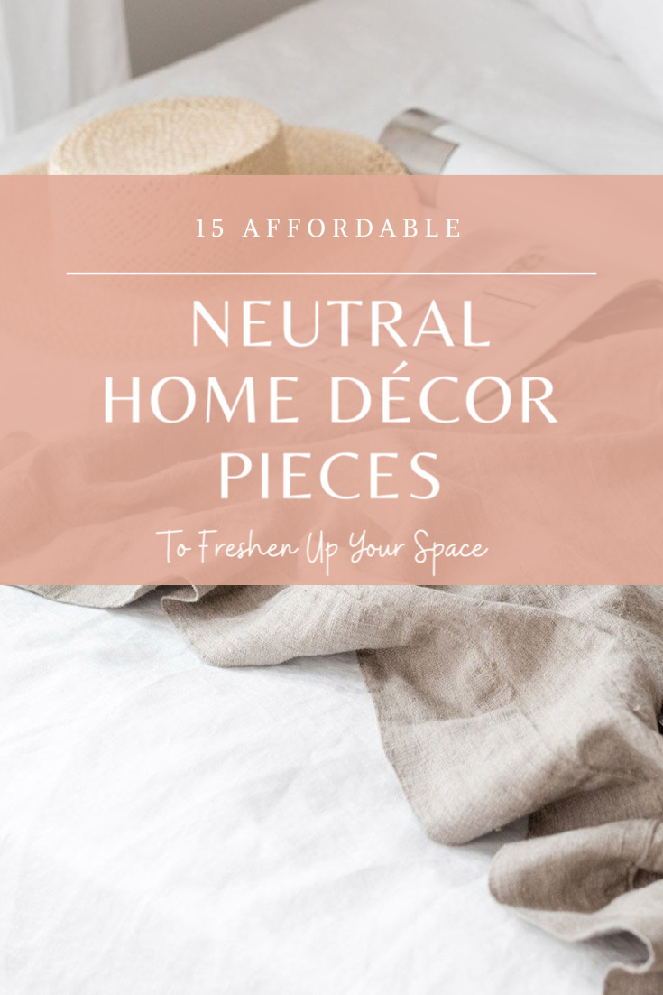 15 Affordable Neutral Home Décor Pieces to Freshen Up Your Space for Summer | @glitterinclexi | GLITTERINC.COM