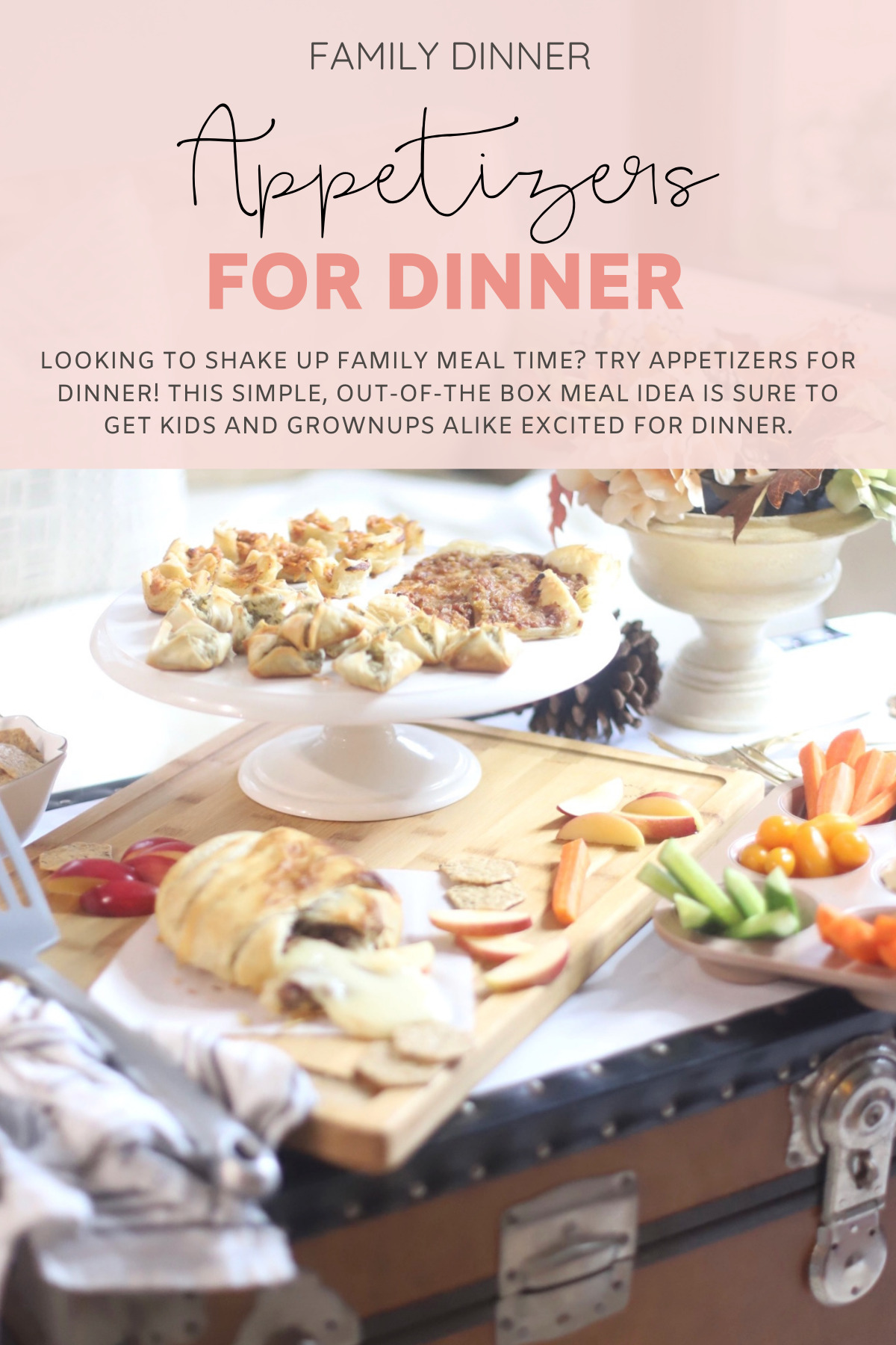 Looking to shake up family meal time? Try appetizers for dinner! This simple, out-of-the box meal idea is sure to get kids and grownups alike excited for dinner.| @glitterinclexi | GLITTERINC.COM