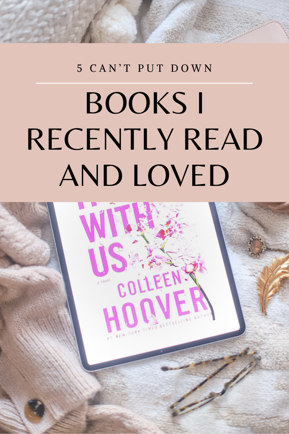 Book Recommendations, including It Ends With Us by Colleen Hoover | @glitterinclexi | GLITTERINC.COM