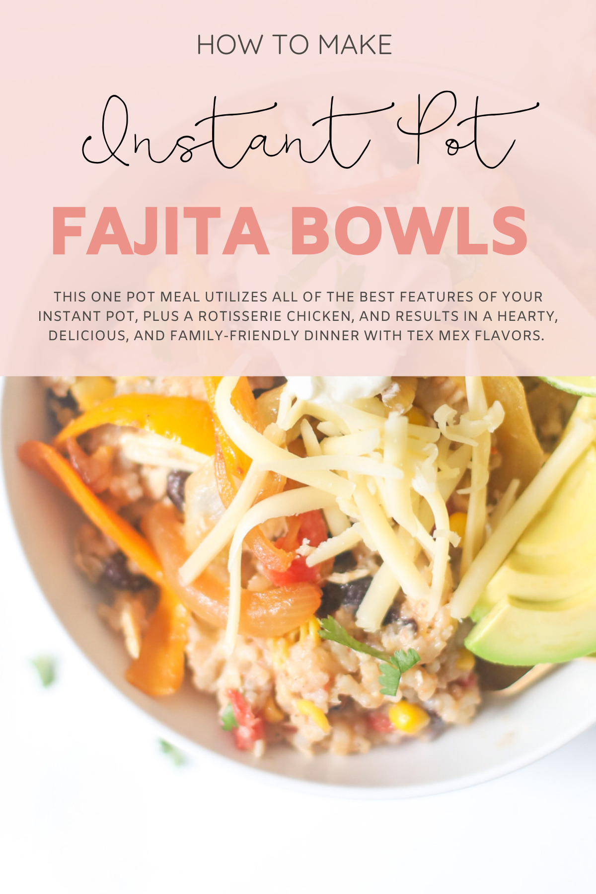 Instant Pot Loaded Chicken Fajita Bowls - Easy Weeknight Dinner Recipe | @glitterinclexi | GLITTERINC.COM