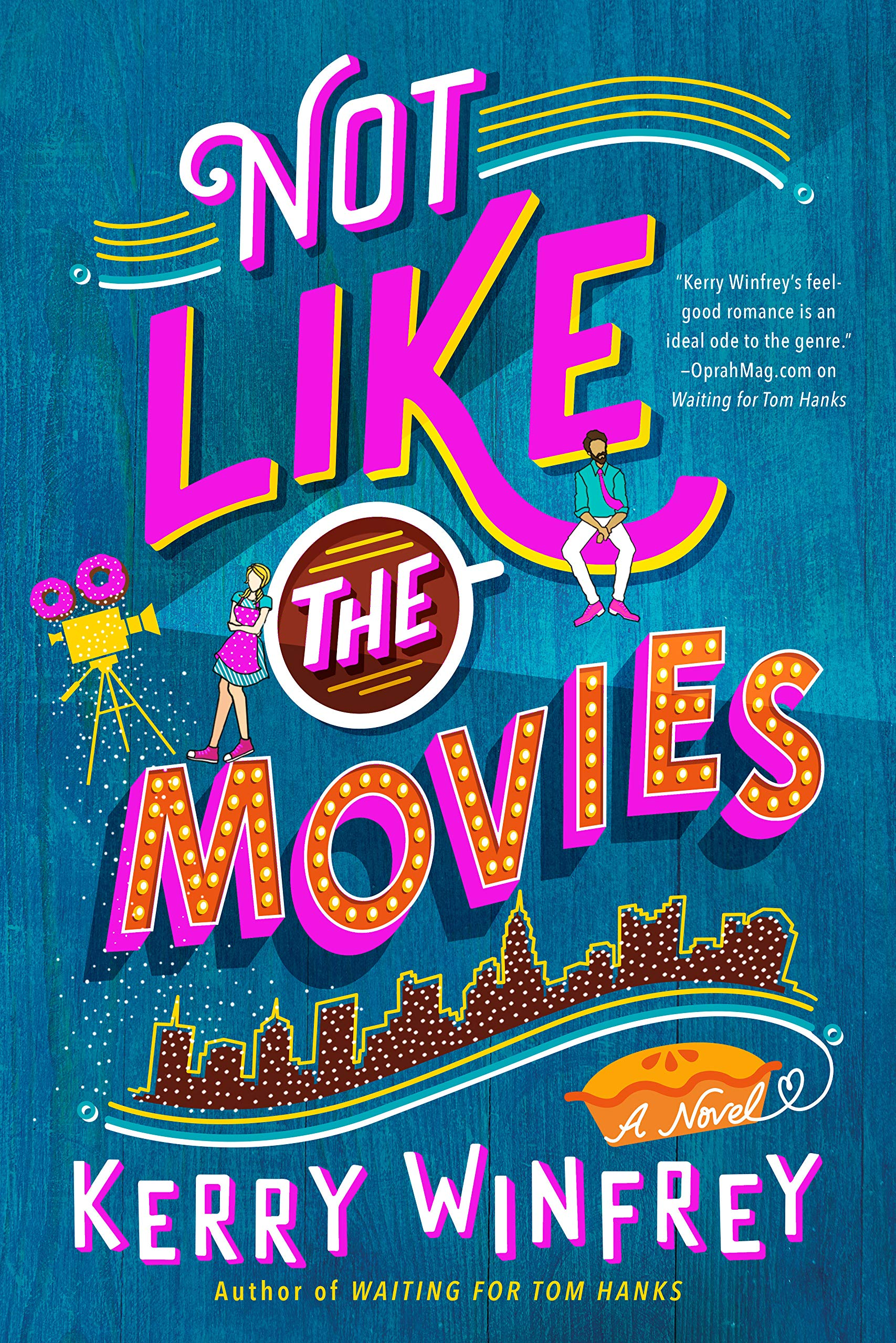 Not Like the Movies by Kerry Winfrey for Vacation Books