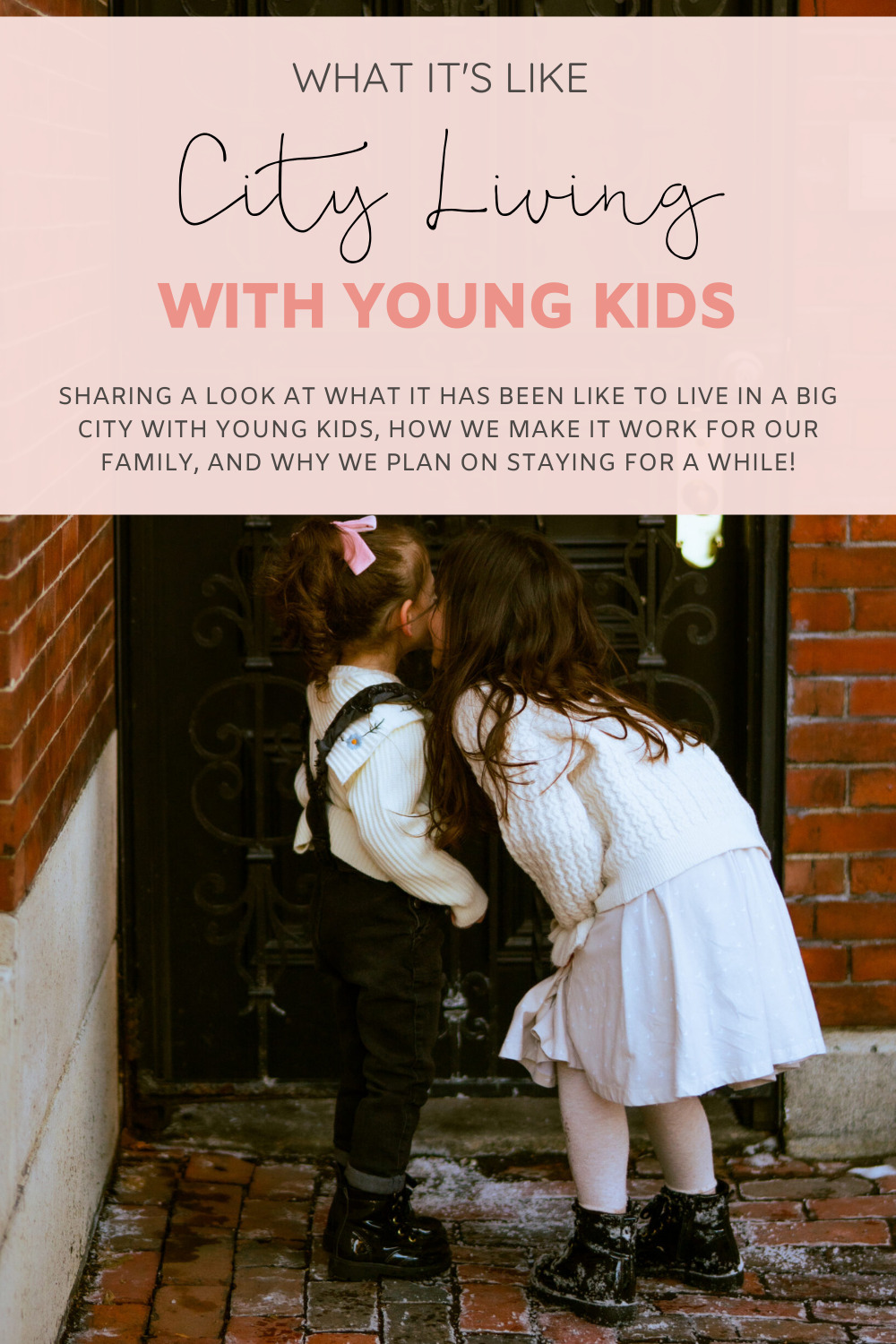 an older sister kissing the cheeks of her younger sister showing Living in a Big City With Young Kids