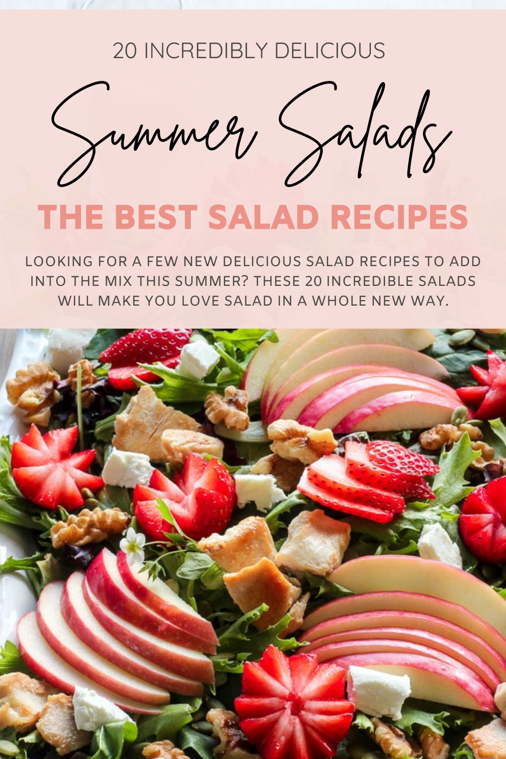 collage of text with 20 Incredible Summer Salad Recipes With Fresh Produce and Homemade Dressing - Salads - GLITTERINC.COM